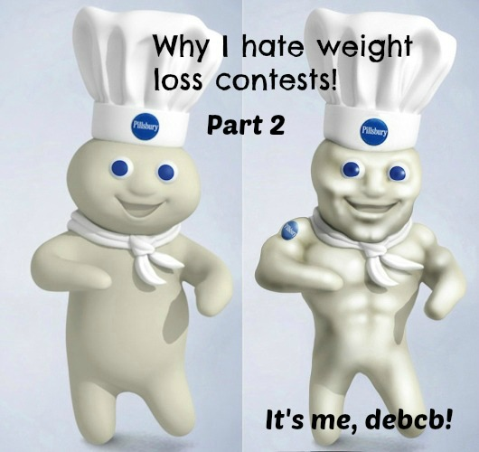 Why I hate weight loss contests- Part 2