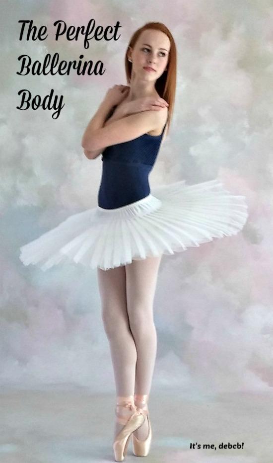 The perfect ballerina body